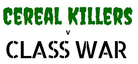 Cereal Killers v Class War!