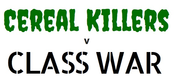 Cereal Killers v Class War!